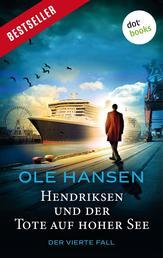 Hendriksen und der Tote auf hoher See: Der vierte Fall - Kriminalroman