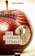 Peter Eckmann: Die Chemie stimmt: Kriminalroman ★★★★
