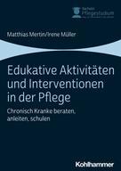 Matthias Mertin: Edukative Aktivitäten und Interventionen in der Pflege