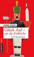 Petra Steps: Glück Auf - Oje du fröhliche ★★★★