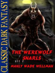 The Werewolf Snarls