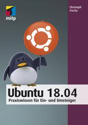 Ubuntu 18.04 - Praxiswissen für Ein- und Umsteiger