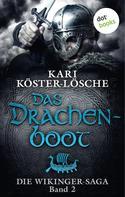 Kari Köster-Lösche: Die Wikinger-Saga - Band 2: Das Drachenboot ★★★★