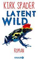 Kirk Spader: Latent Wild ★★★★