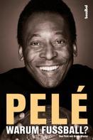 Pele: Pelé - Warum Fußball? ★★★★★