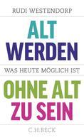 Rudi Westendorp: Alt werden, ohne alt zu sein ★★★★