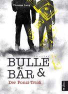 Thomas Lang: Bulle & Bär. Der Ponzi-Trick ★★★