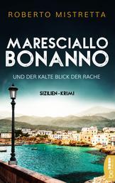 Maresciallo Bonanno und der kalte Blick der Rache - Sizilien-Krimi