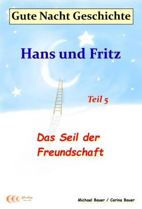 Gute-Nacht-Geschichte: Hans und Fritz - Das Seil der Freundschaft