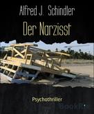 Alfred J. Schindler: Der Narzisst ★★★★