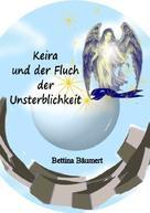 Bettina Bäumert: Keira und der Fluch der Unsterblichkeit