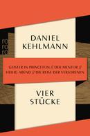Daniel Kehlmann: Vier Stücke ★★★★★