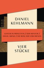 Vier Stücke - Geister in Princeton / Der Mentor / Heilig Abend / Die Reise der Verlorenen