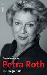 Petra Roth - Die Biographie