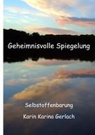 Karin Karina Gerlach: Geheimnisvolle Spiegelung