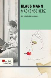 Maskenscherz - Die frühen Erzählungen