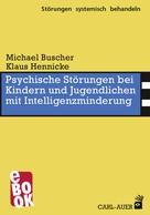Michael Buscher: Psychische Störungen bei Kindern und Jugendlichen mit Intelligenzminderung