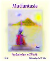 Mutfantasie - Fantasiereisen mit Musik