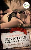 Jay Benson: Scharfe Waffen - Scharfe Frauen - Band 1: Jennifer - In heißer Mission ★★★