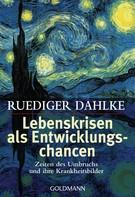 Ruediger Dahlke: Lebenskrisen als Entwicklungschancen ★★★