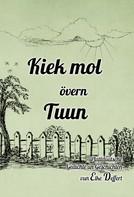 Elke Deffert: Kiek mol övern Tuun ★★★★