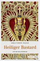 Xaver Maria Gwaltinger: Heiliger Bastard ★★★★