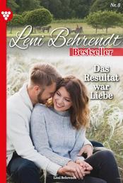 Leni Behrendt Bestseller 8 – Liebesroman - Das Resultat war Liebe