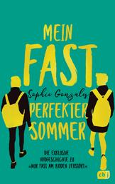 """Mein fast perfekter Sommer - Die exklusive Vorgeschichte zu """"Nur fast am Boden zerstört"""""""