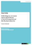 Stuart Kelly: Fehlerdiagnose an einem Fahrzeugkabelbaum (Unterweisungsentwurf Kfz-Mechatroniker/in)