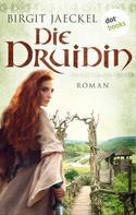 Birgit Jaeckel: Die Druidin ★★★★