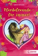 Kathrin Schrocke: Pferdefreunde - für immer! ★★★★