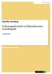 Vorlesungsmitschrift zu Makroökonomie: Grundbegriffe - 2. Semester
