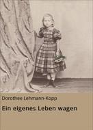 Dorothee Lehmann-Kopp: Ein eigenes Leben wagen