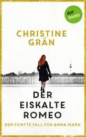 Christine Grän: Der eiskalte Romeo - Der fünfte Fall für Anna Marx ★★★★