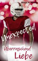 Alica H. White: Unexpected - Überraschend Liebe ★★★