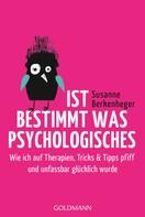 Susanne Berkenheger: Ist bestimmt was Psychologisches ★