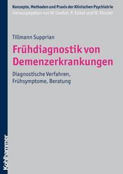 Frühdiagnostik von Demenzerkrankungen - Diagnostische Verfahren, Frühsymptome, Beratung