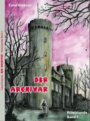 Der Archivar - Krimistunde - Band 1