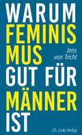 Jens van Tricht: Warum Feminismus gut für Männer ist ★★