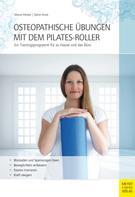 Marcel Merkel: Osteopathische Übungen mit dem Pilates-Roller ★★★★