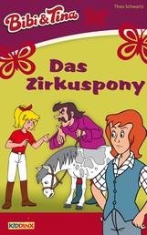 Bibi & Tina - Das Zirkuspony - Roman zum Hörspiel