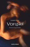 Frederik Pieter: Vorspiel