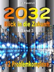 2032 Blick in die Zukunft - Ein interaktives eBook. Alle Lebensbereiche werden künftig von 12 Problemkomplexen durchdrungen. Im Jahre 2032 kann nichts mehr zurückgedreht werden. Die Welt wartet nicht.