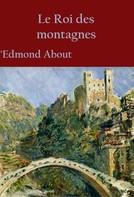 Edmond About: Le Roi des montagnes