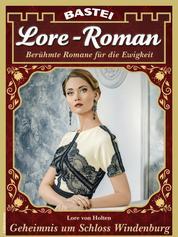 Lore-Roman 103 - Liebesroman - Geheimnis um Schloss Windenburg