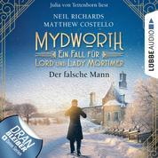 Der falsche Mann - Mydworth - Ein Fall für Lord und Lady Mortimer 7 (Ungekürzt)