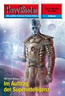 Michael Marcus Thurner: Perry Rhodan 2591: Im Auftrag der Superintelligenz