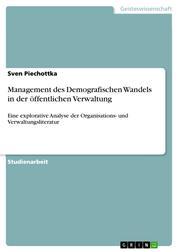 Management des Demografischen Wandels in der öffentlichen Verwaltung - Eine explorative Analyse der Organisations- und Verwaltungsliteratur
