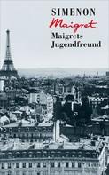 Georges Simenon: Maigrets Jugendfreund