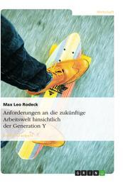 Anforderungen an die zukünftige Arbeitswelt hinsichtlich der Generation Y